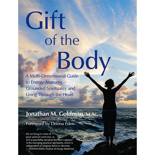 Gift of the Body by Jonathan Goldman